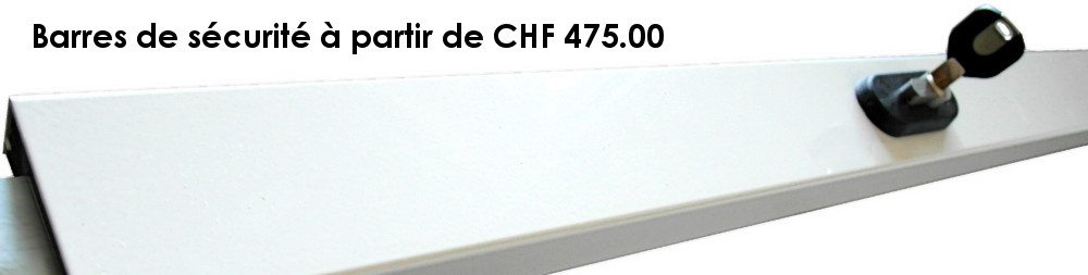 Barre securite a partir CHF 475.00